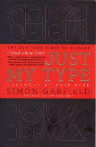 Front cover of <i>Just My Type</i> by Simon Garfield.