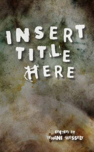The cover of <i>Insert Title Here</i>