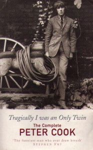 <i>Tragically I was an Only Twin</i> by Peter Cook.