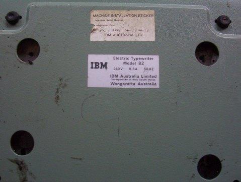 IBM saticker on the bottom of the unit; says Model 82, IBM Australia, Wangaratta