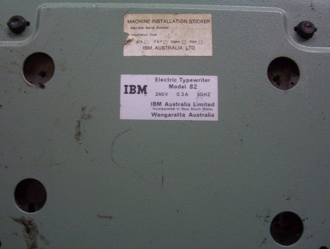 IBM saticker on the bottom of the unit; says Model 82, IBM Australia, Wangaratta